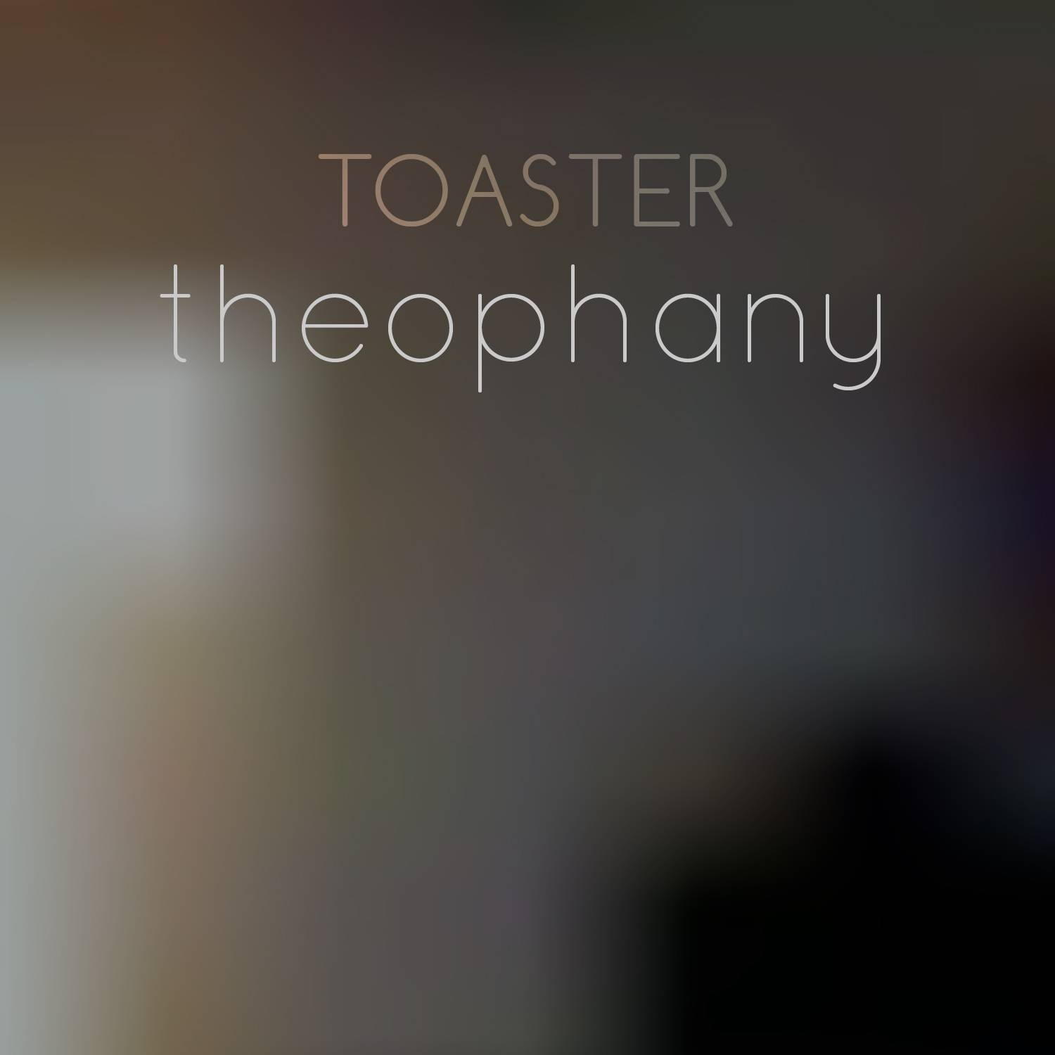 Toaster - Theophany - Invisible Agent Records