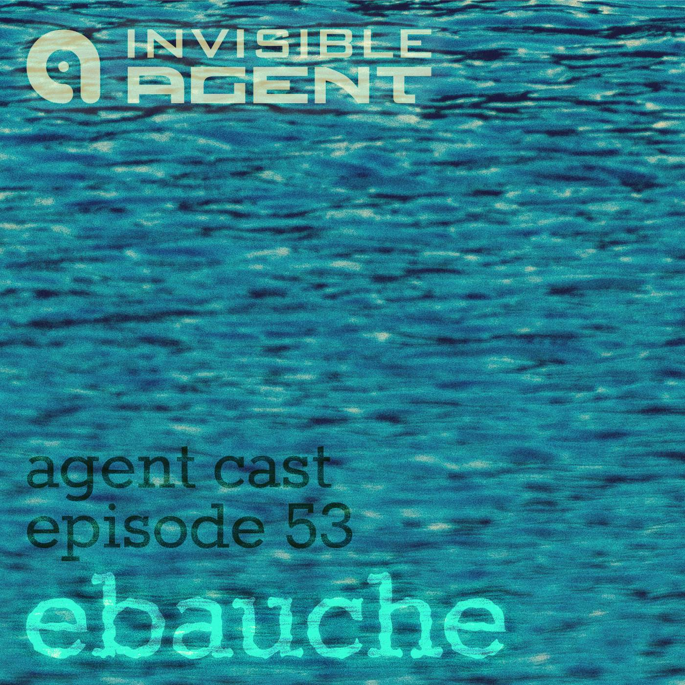 ebauche agentcast 53 podcast cover artwork