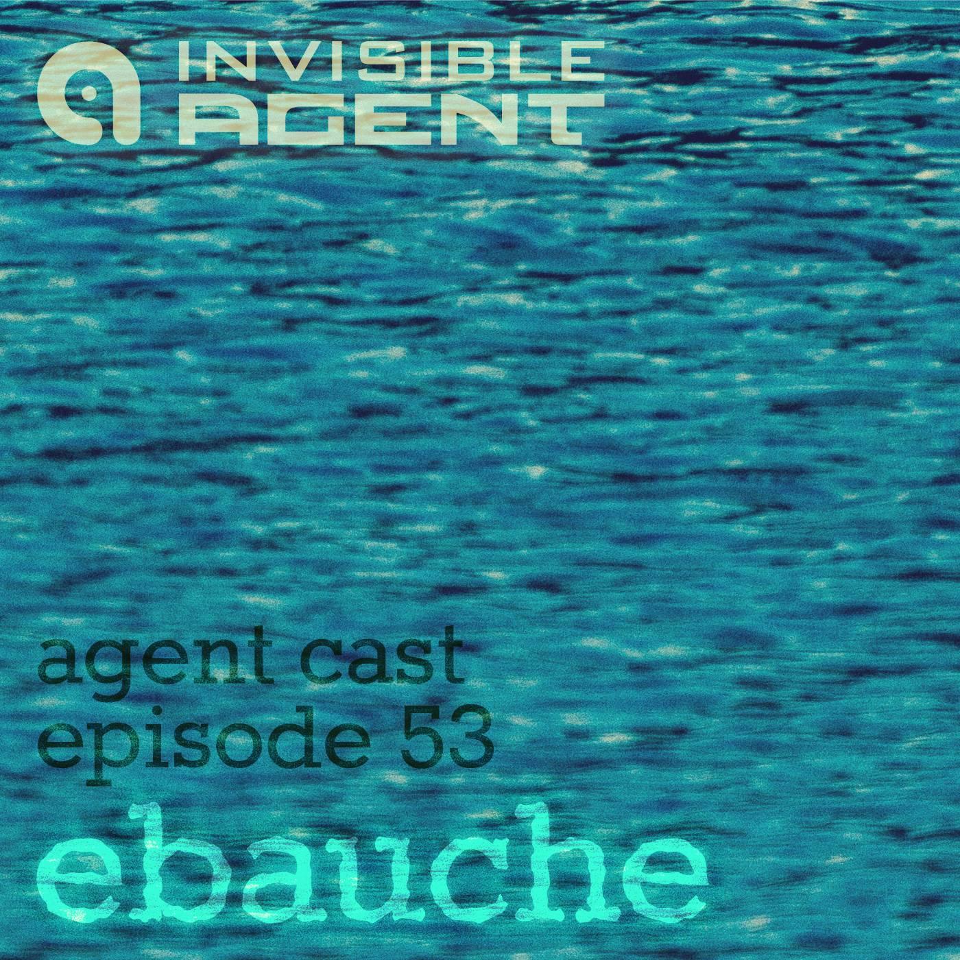 ebauche agentcast 53 podcast cover artwork