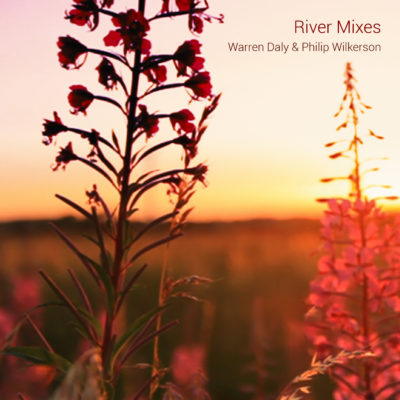 Warren Daly & Phillip Wilkerson ambient music river mixes cover